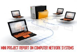 MINI-PROJECT-REPORT-ON-COMPUTER-NETWORK-SYSTEMS