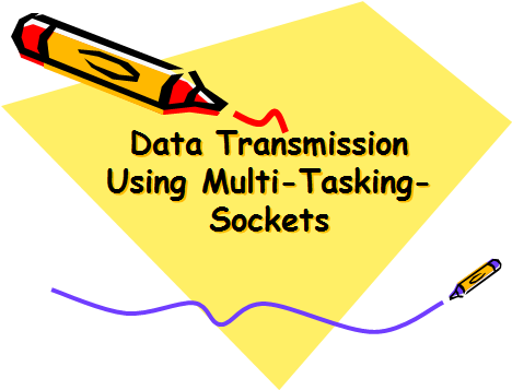 Data Transmission Using Multi Tasking Sockets